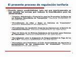 el presente proceso de regulaci n tarifaria