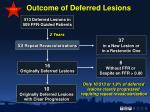 outcome of deferred lesions32