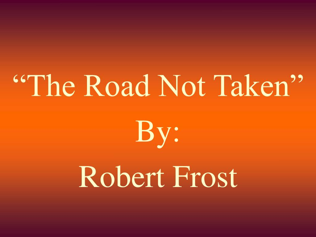 """The Road Not Taken"""