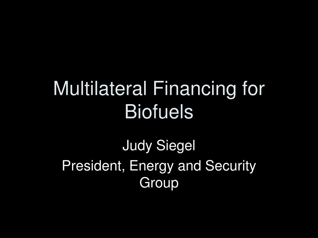 multilateral financing for biofuels l.