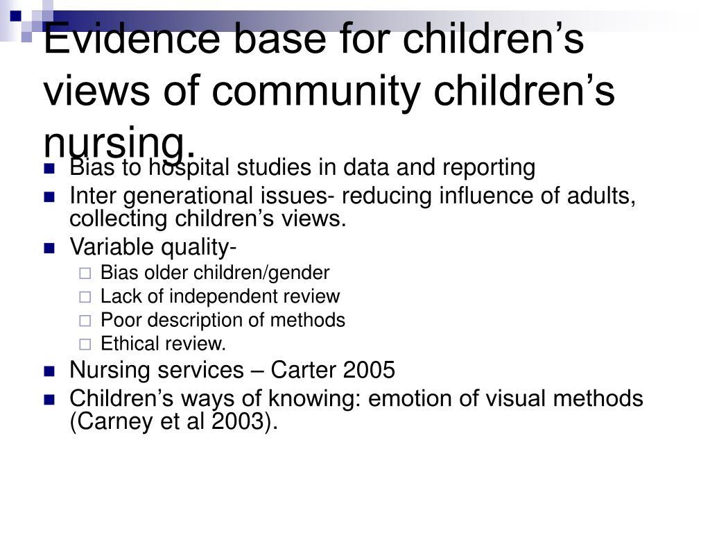 Evidence base for children's views of community children's nursing.