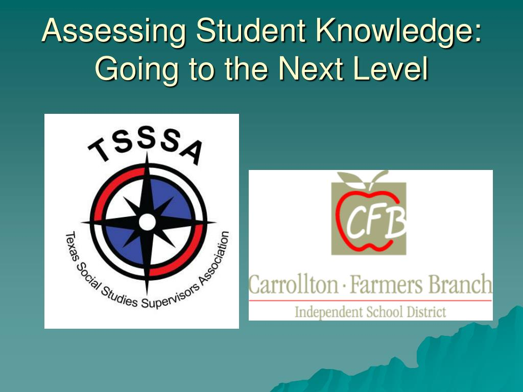 assessing student knowledge going to the next level l.