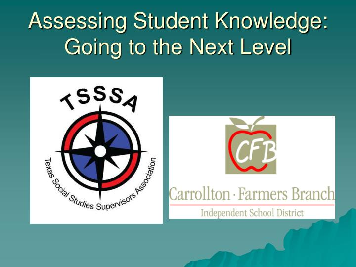 assessing student knowledge going to the next level n.