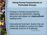 using formal assessments to formulate groups