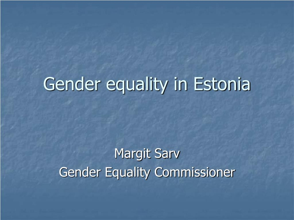 g ender equality in estonia l.