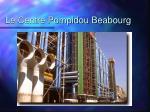 le centre pompidou beabourg11