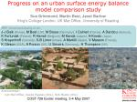 progress on an urban surface energy balance model comparison study
