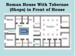 roman house with tabernae shops in front of house