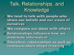 talk relationships and knowledge