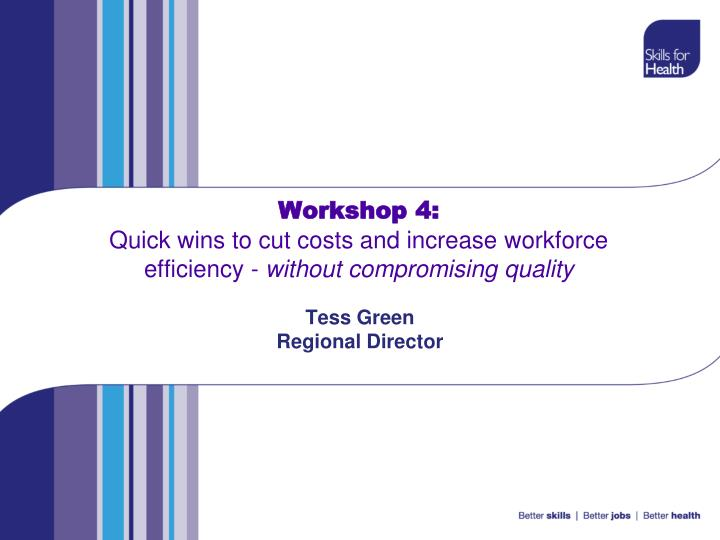 workshop 4 quick wins to cut costs and increase workforce efficiency without compromising quality n.