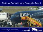 first low carrier to carry pope john paul ii
