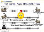 the comp arch research train