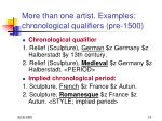 more than one artist examples chronological qualifiers pre 1500