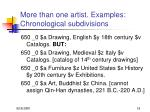 more than one artist examples chronological subdivisions