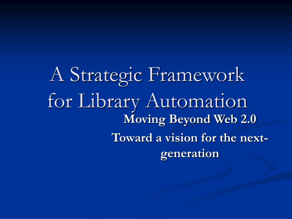 A Strategic Framework for Library Automation