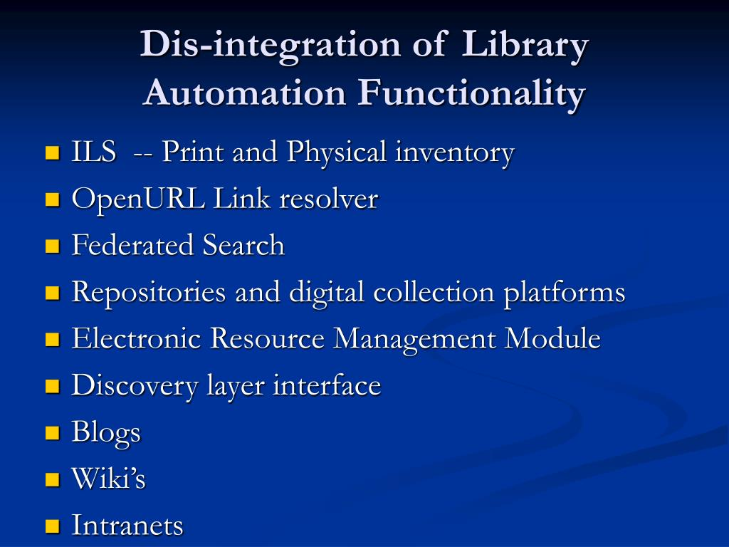Dis-integration of Library Automation Functionality