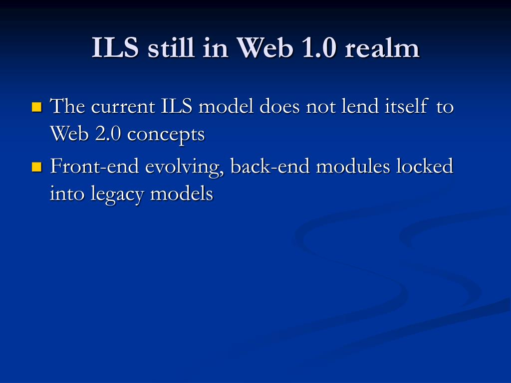 ILS still in Web 1.0 realm