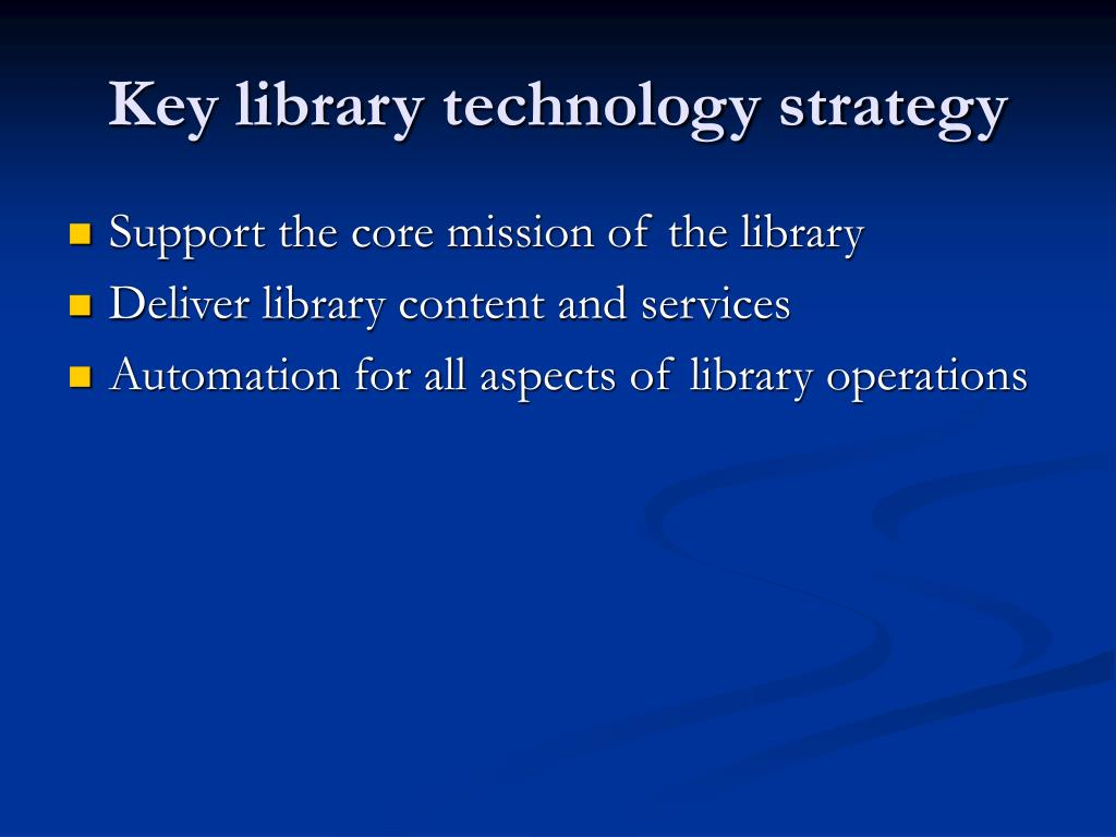Key library technology strategy