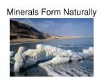 minerals form naturally