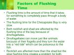 factors of flushing time