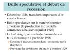 bulle sp culative et d but de r cession