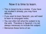 now it is time to learn