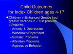 child outcomes for index children ages 4 17