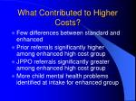 what contributed to higher costs