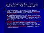 fundamenty psychologii ego h hartman psychologia ego i problemy adaptacyjne