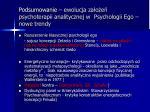 podsumowanie ewolucja za o e psychoterapii analitycznej w psychologii ego nowe trendy