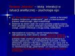 postawa lekarska istot interakcji w sytuacji analitycznej psychologia ego