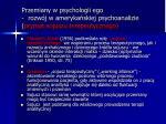 przemiany w psychologii ego rozw j w ameryka skiej psychoanalizie prymat sojuszu terapeutycznego