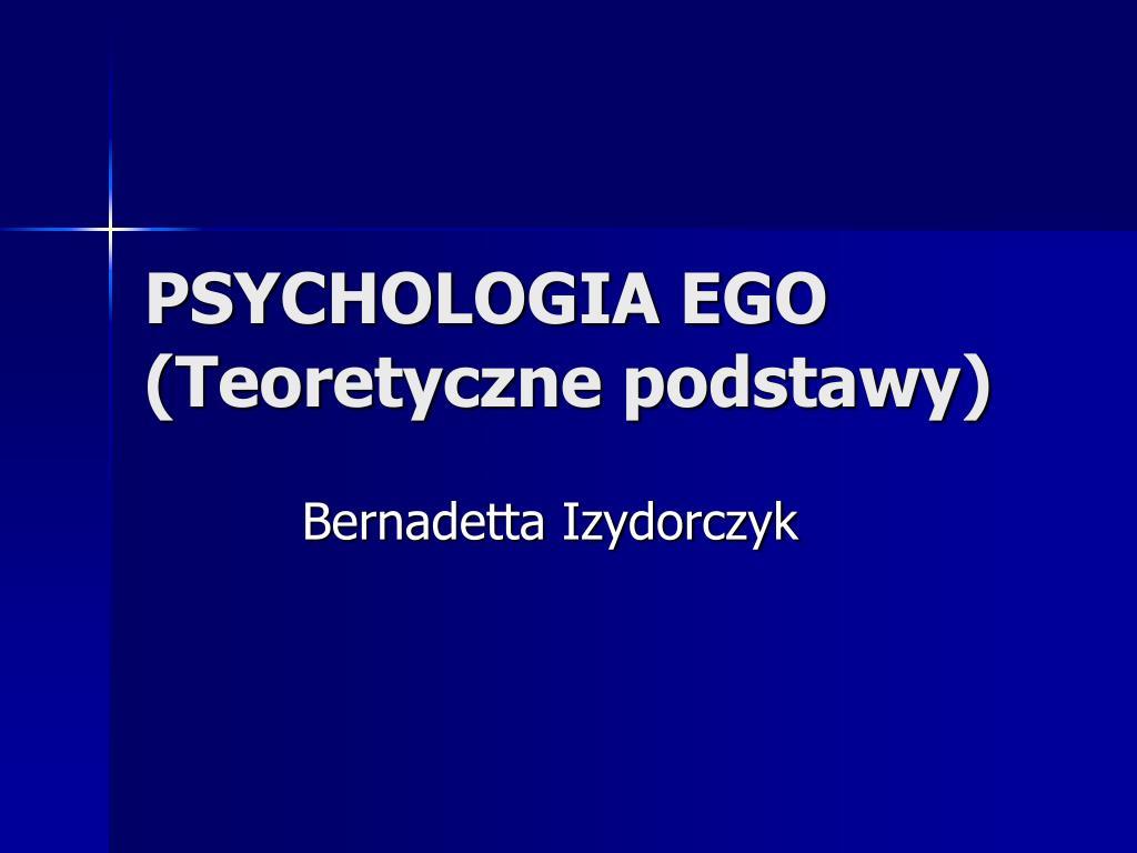 psychologia ego teoretyczne podstawy l.