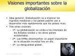 visiones importantes sobre la globalizaci n