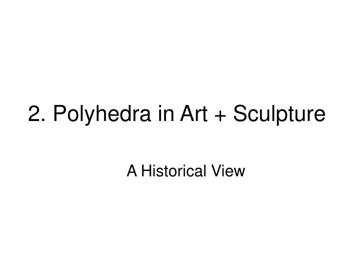 2 polyhedra in art sculpture