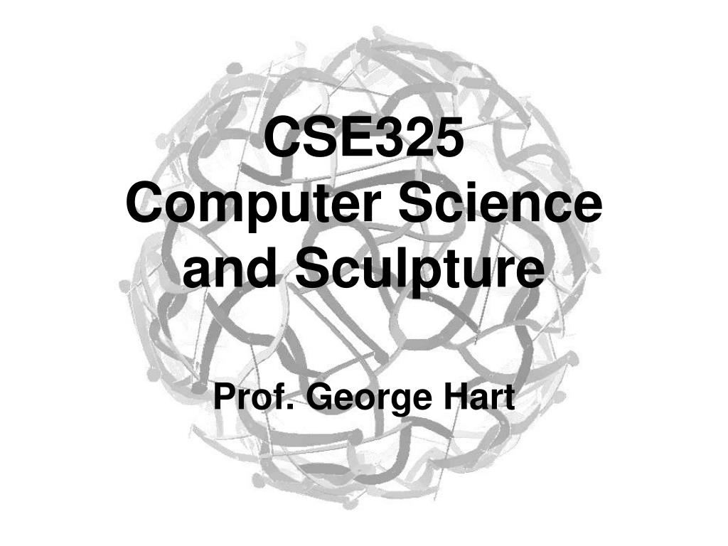 cse325 computer science and sculpture l.