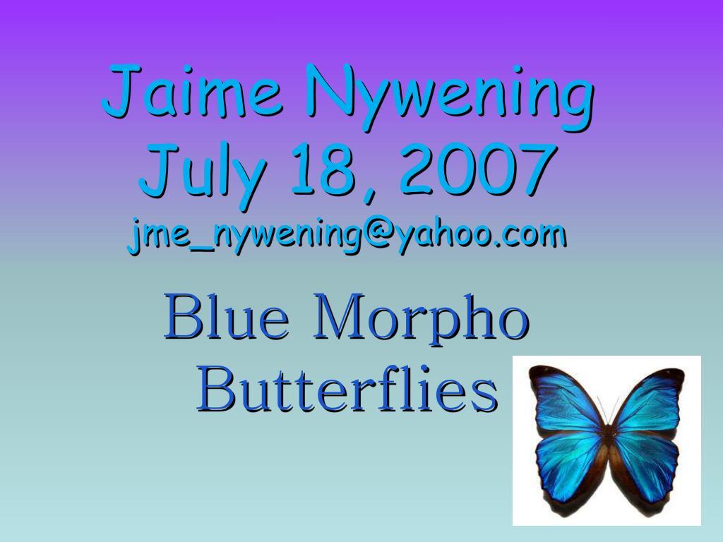jaime nywening july 18 2007 jme nywening@yahoo com l.