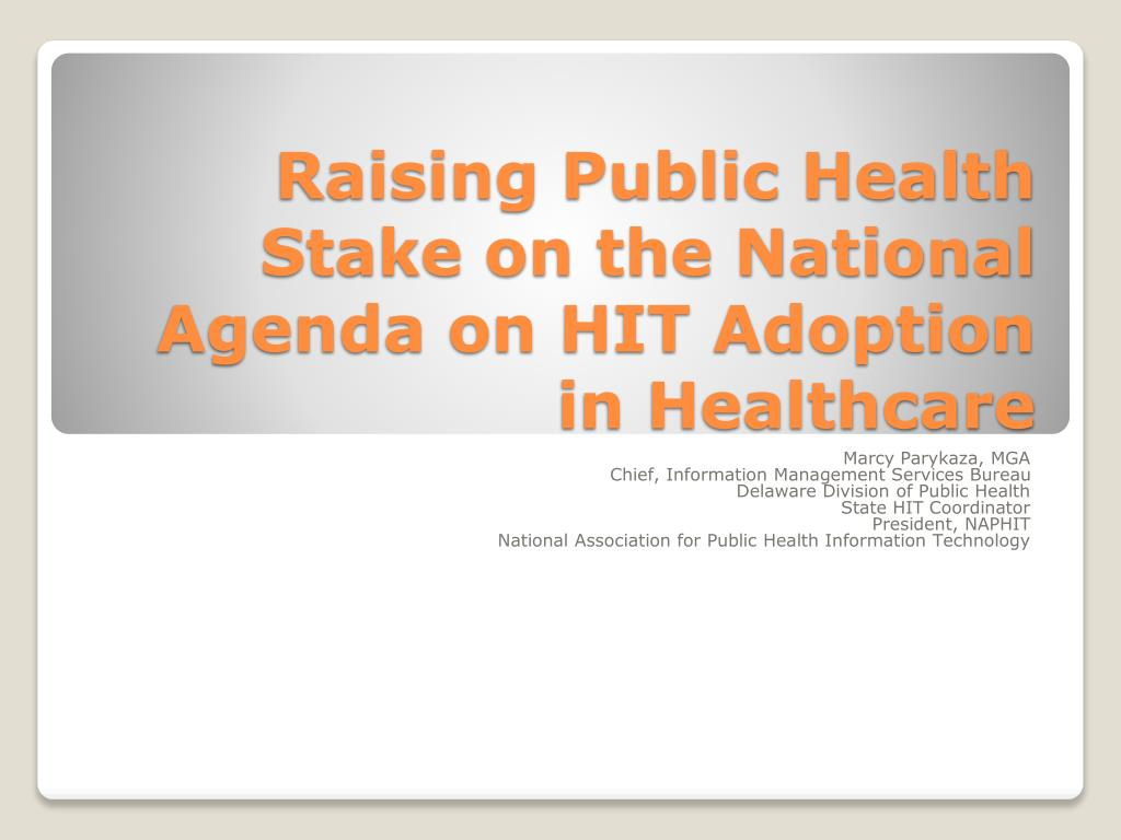 raising public health stake on the national agenda on hit adoption in healthcare l.