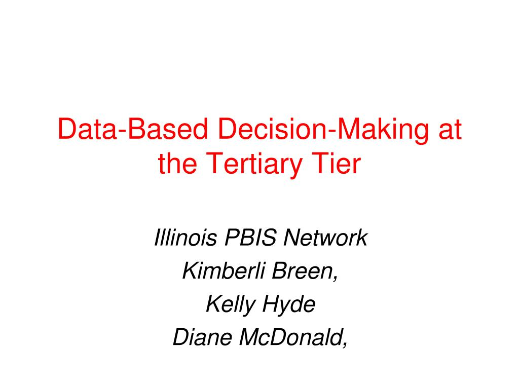 data based decision making at the tertiary tier l.