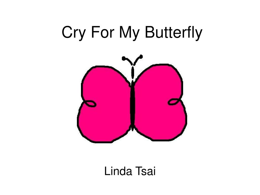 cry for my butterfly l.
