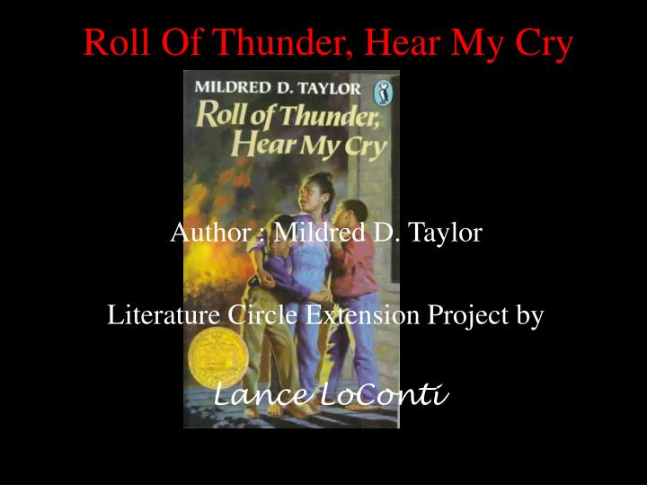 """roll of thunder hear my cry 4 essay Roll of thunder hear my cry essay """"to kill a mockingbird"""" and """"roll of thunder, hear my cry"""" roll of thunder heat my cry study answers."""