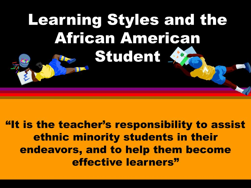 learning styles and the african american student l.