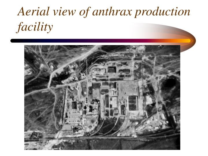 Aerial view of anthrax production facility