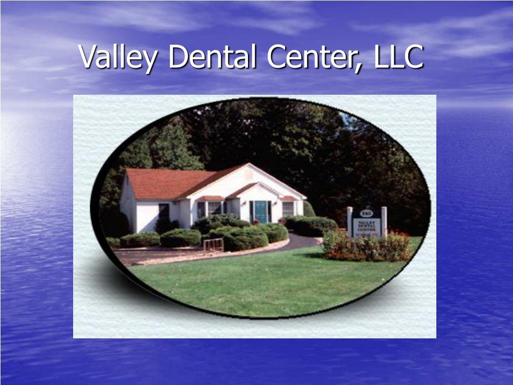 valley dental center llc l.