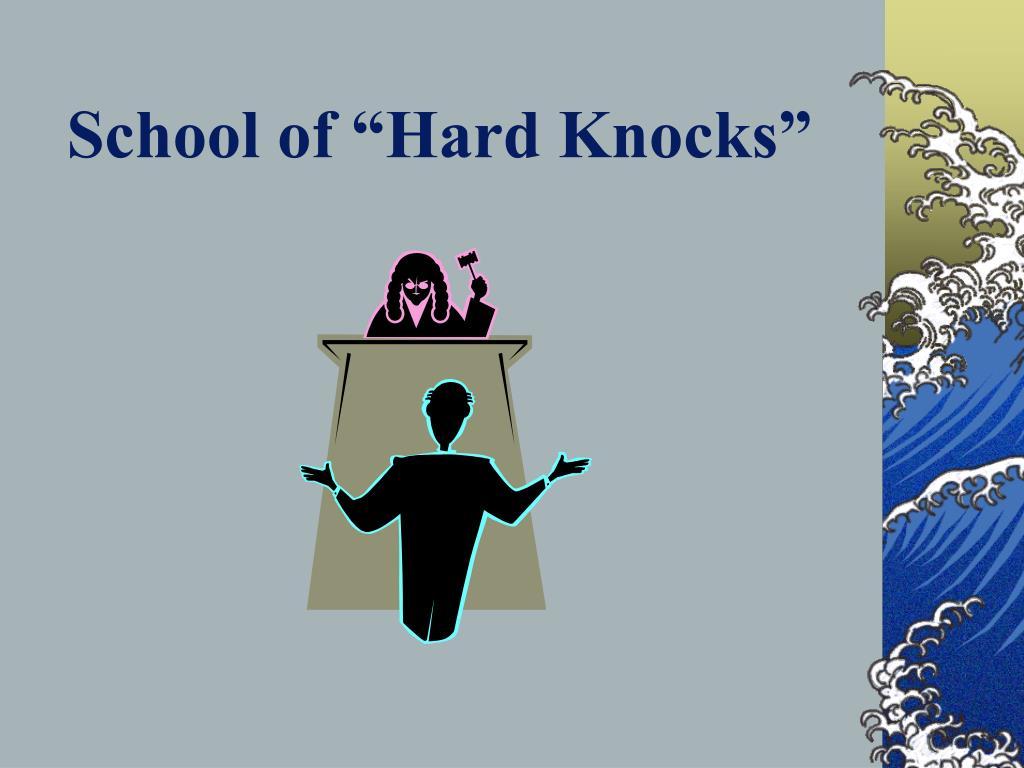 "School of ""Hard Knocks"""