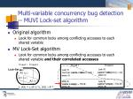 multi variable concurrency bug detection muvi lock set algorithm