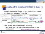 violating the correlations leads to bugs ii