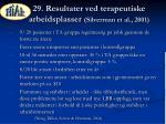 29 resultater ved terapeutiske arbeidsplasser silverman et al 2001