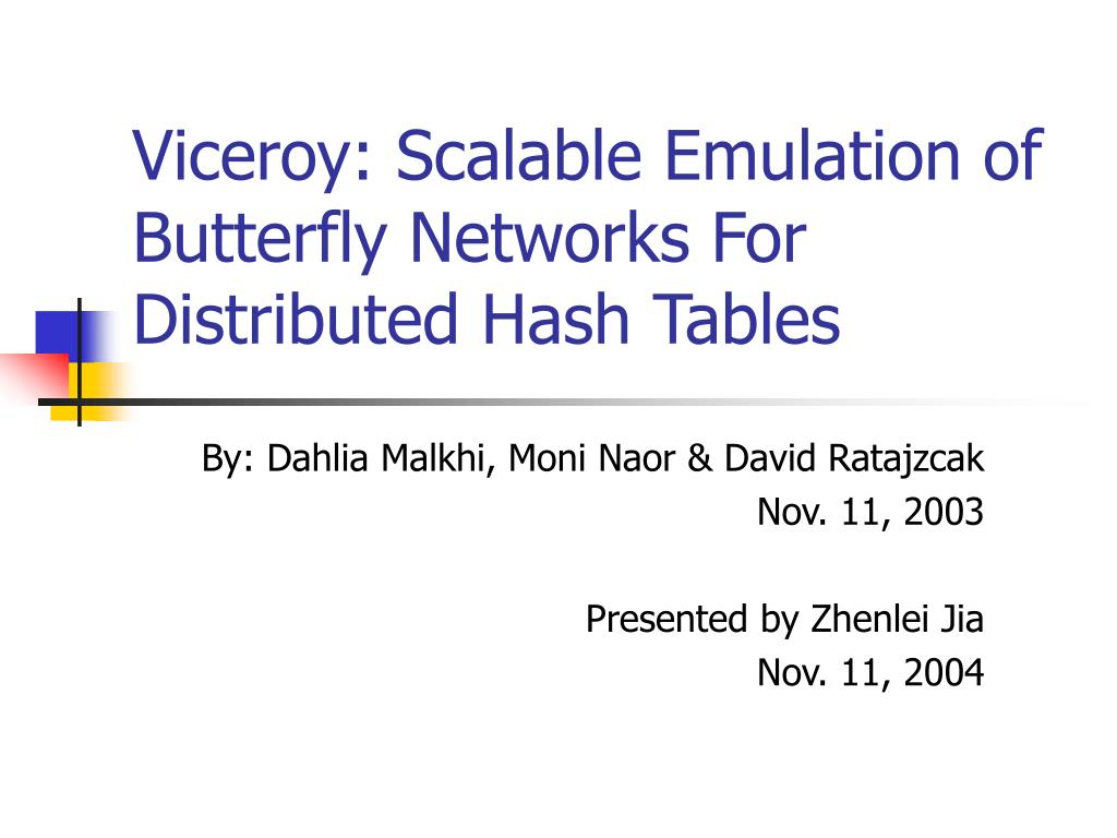 viceroy scalable emulation of butterfly networks for distributed hash tables l.