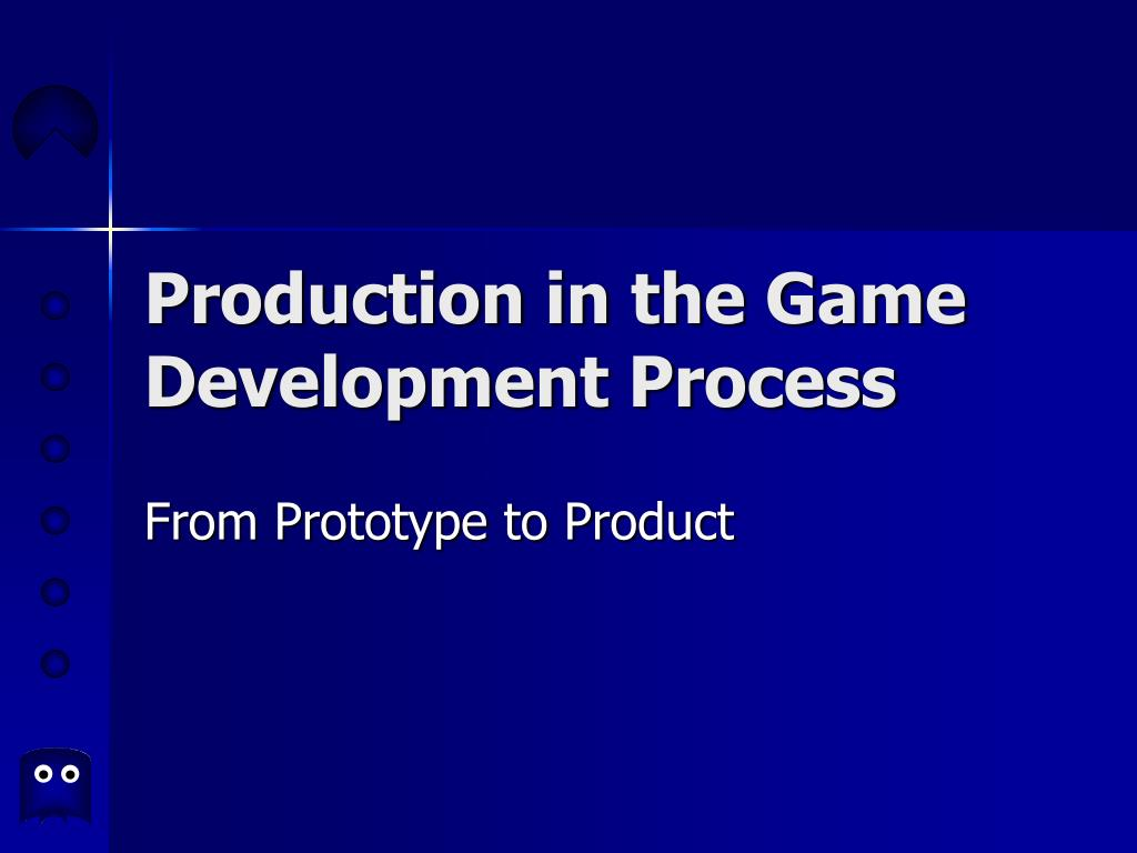 production in the game development process l.